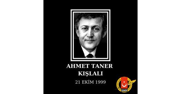 AHMET TANER KIŞLALI'YI SAYGIYLA ANIYORUZ