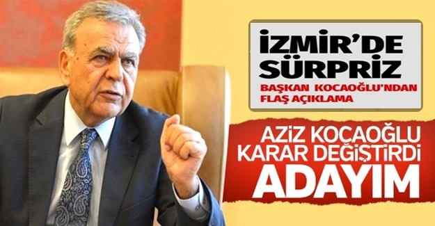 Aziz Kocaoğlu İzmir için adaylığını açıkladı