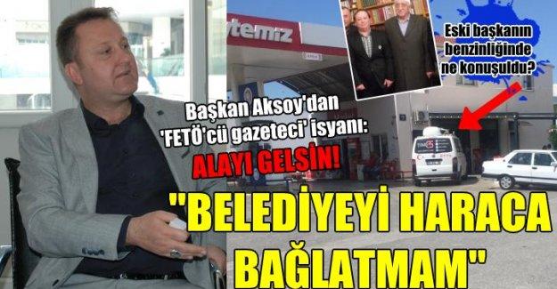 Başkan Aksoy'dan 'FETÖ'cü gazeteci' isyanı