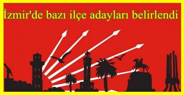 CHP İZMİR'İN ÜÇ İLÇE ADAYI BELİRLENDİ