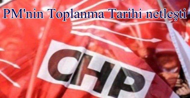 CHP Parti Meclisi'nin tarihi kesinleşti
