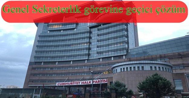 CHP'DE GENEL SEKRETERLİK KONUSUNDA SÜRPRİZ KARAR