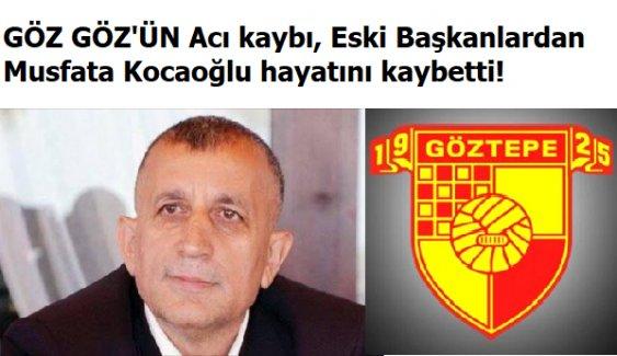 Göztepe Kulübü eski başkanı Mustafa Kocaoğlu hayatını kaybetti!