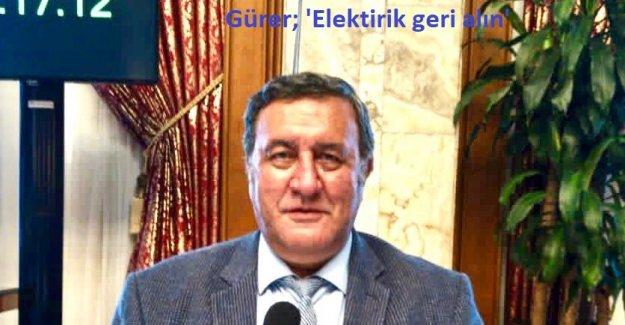 """Gürer: """"Elektrik zamları ampul söndürtüyor"""""""