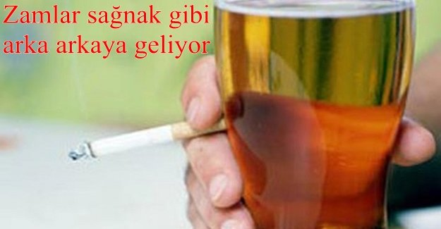 Sigara ve alkole zam!