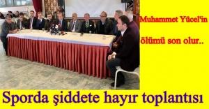İSTANBUL'DA SPORDA ŞİDDETE HAYIR BULUŞMASI