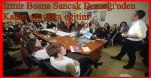 İZMİR BOSNA SANCAK DERNEĞİ'NDEN KADINLARA 'İKNA'NIN PSİKOLOJİSİ' EĞİTİMİ
