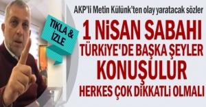 1 Nisan sabahı Türkiye'de başka şeyler konuşulur herkes çok dikkatli olmalı