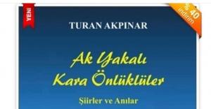 AKPINAR'DAN 'AK YAKALI, KARA ÖNLÜKLÜLER' KİTABI