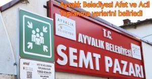 AYVALIK'TA AFET VE ACİL DURUM TOPLANMA BÖLGELERİ REVİZE EDİLDİ