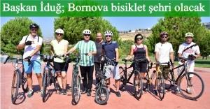 """""""Bornova'da bisiklet yaşam biçimi olacak"""""""