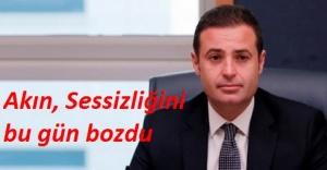 CHP'li Ahmet Akın sessizliğini bozdu