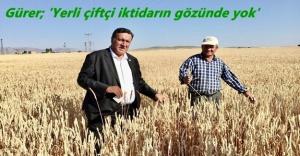 """CHP Milletvekili Ömer Fethi Gürer: """"TMO  2.450 TL'ye ithal ettiği buğdayı 1.950 TL'den satıyor"""""""