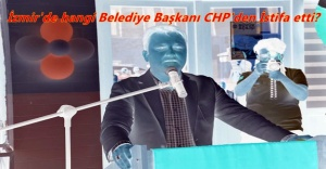 CHP MYK İhraç için Disipline sevk ettiği Belediye Başkanı CHP'den istifa etti