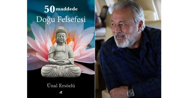 """ÜNAL ERSÖZLÜ'DEN """"DOĞU FELSEFESİ"""""""