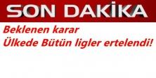 Türkiye'de bütün ligler ertelendi!