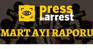 Press In Arrest - Mart 2020 Basın Özgürlüğü Raporu