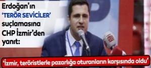 CHP İzmir İl Başkanı'ndan Erdoğan'a 'terör sevici' yanıtı