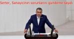 "Serter, Varank'a seslendi : ""İzmir sanayicisi zor durumda"""