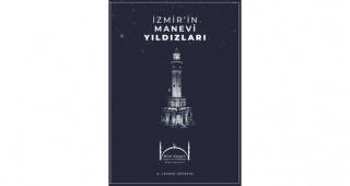 Türk-İslam Şehri Kimliğiyle ''İzmir'' Anlatılıyor