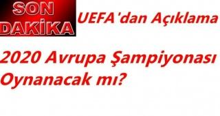 UEFA Avrupa Şampiyonasını erteledi!